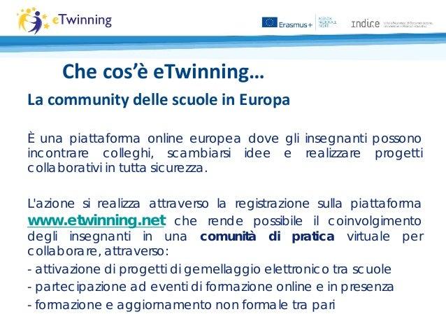 La community delle scuole in Europa È una piattaforma online europea dove gli insegnanti possono incontrare colleghi, scam...