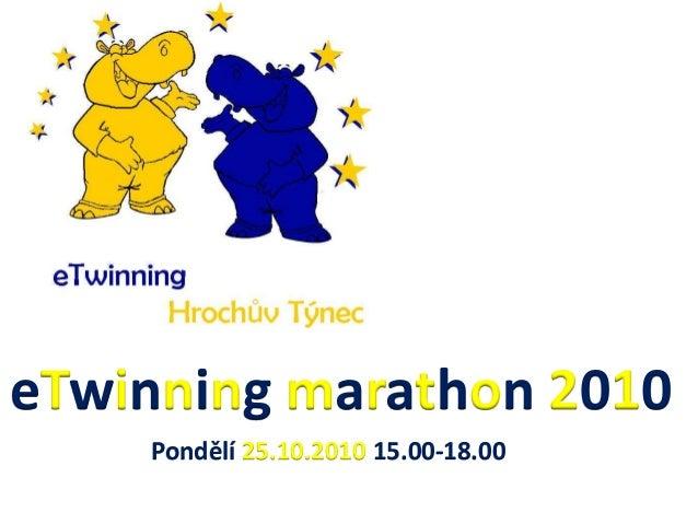 eTwinning marathon 2010 Pondělí 25.10.2010 15.00-18.00