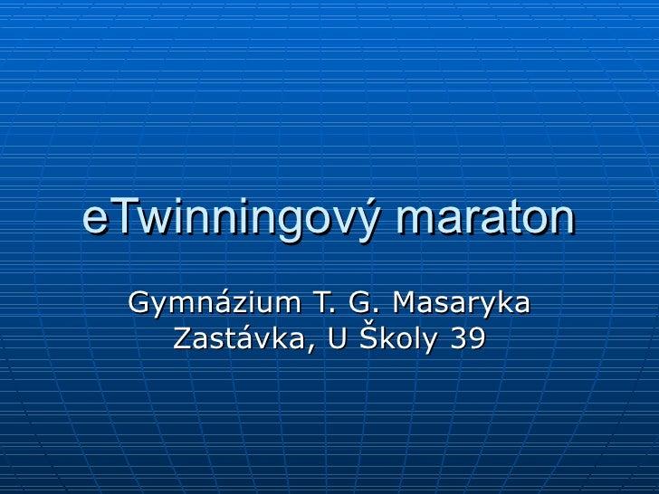 eTwinningový maraton Gymnázium T. G. Masaryka Zastávka, U Školy 39