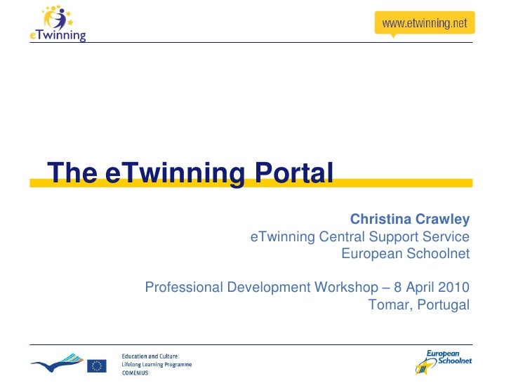 The eTwinning Portal                                    Christina Crawley                      eTwinning Central Support S...