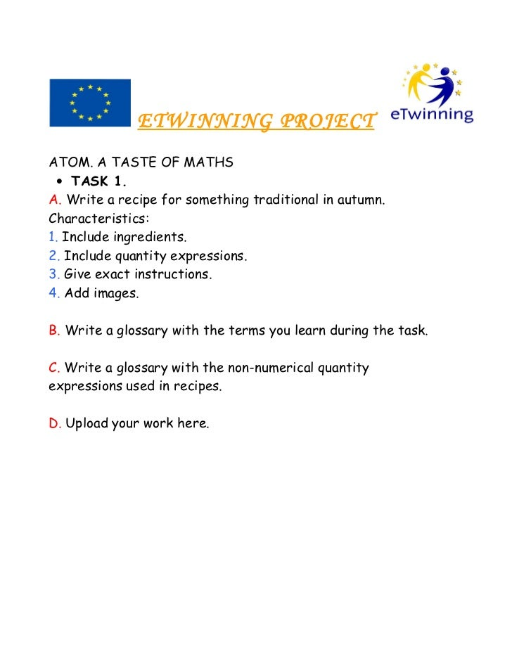 ETWINNING PROJECTATOM. A TASTE OF MATHS • TASK 1.A. Write a recipe for something traditional in autumn.Characteristics:1. ...