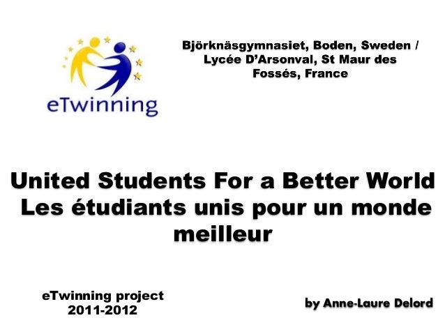 United Students For a Better World Les étudiants unis pour un monde             meilleur  eTwinning project               ...