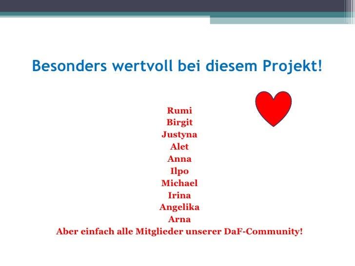 Besonders wertvoll bei diesem Projekt!                            Rumi                            Birgit                  ...