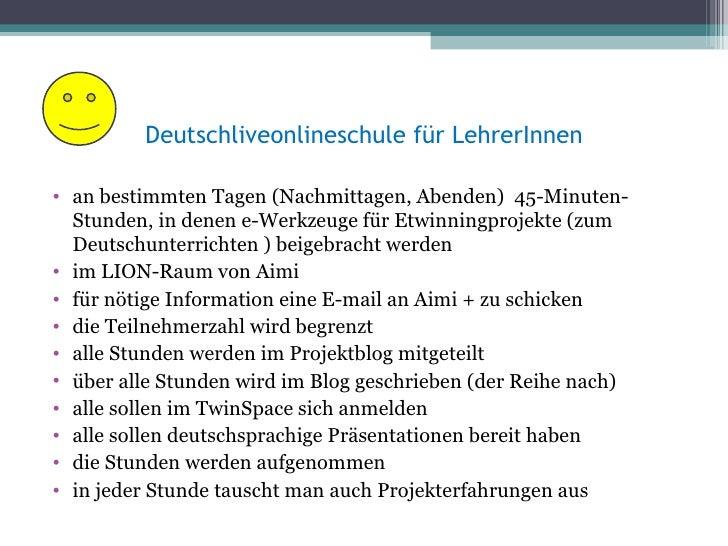 Deutschliveonlineschule für LehrerInnen• an bestimmten Tagen (Nachmittagen, Abenden) 45-Minuten-  Stunden, in denen e-Werk...