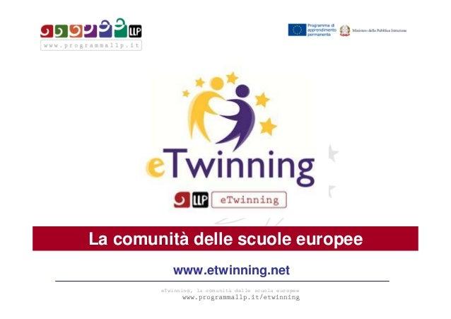 eTwinning, la comunità delle scuola europeeLa comunità delle scuole europeewww.etwinning.net