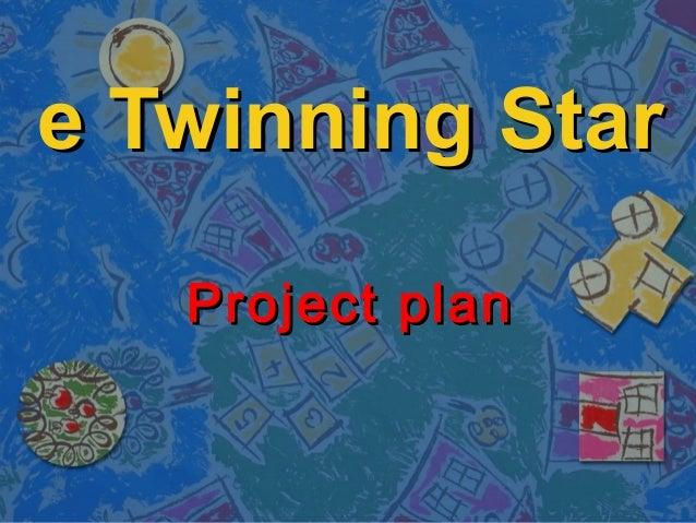 e Twinning Stare Twinning Star Project planProject plan
