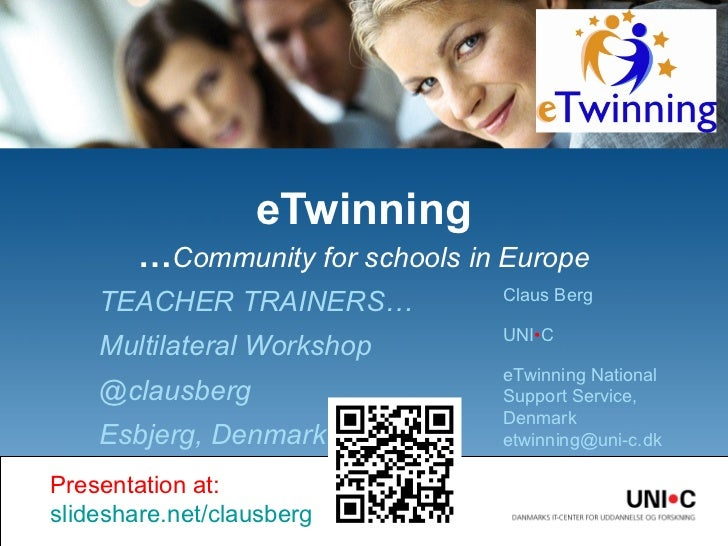 eTwinning        …Community for schools in Europe                                 Claus Berg    TEACHER TRAINERS…         ...