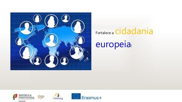Fortalece a cidadania europeia!