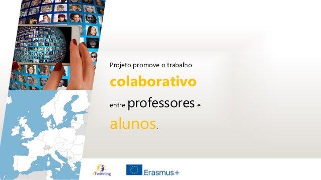 Projeto promove o trabalho colaborativo entre professorese alunos.