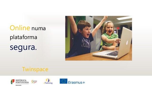 Online numa plataforma segura. Twinspace