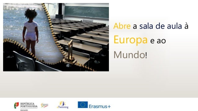 Abre a sala de aula à Europa e ao Mundo!