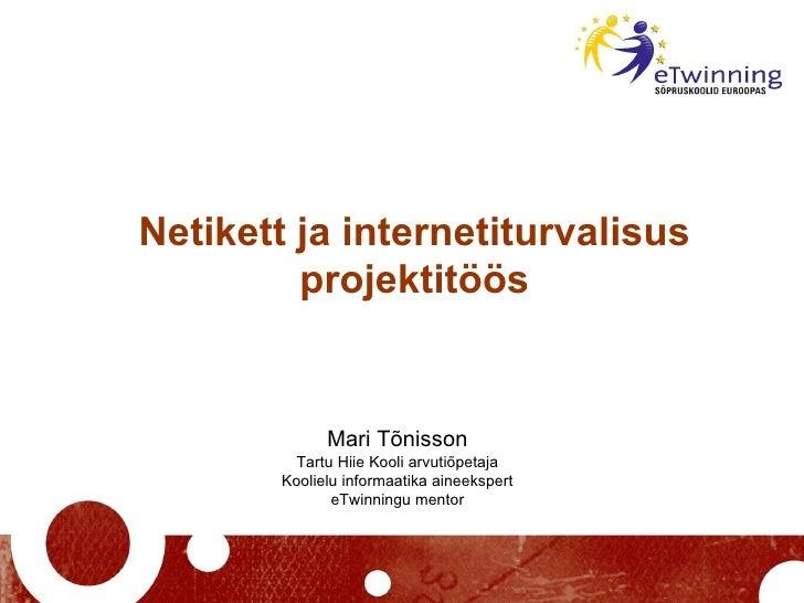 Mari Tõnisson Tartu Hiie Kooli arvutiõpetaja Koolielu informaatika aineekspert eTwinningu mentor Netikett ja internetiturv...