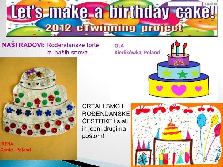 NAŠI RADOVI: Rođendanske torte             iz naših snova…                        CRTALI SMO I                        ROĐE...