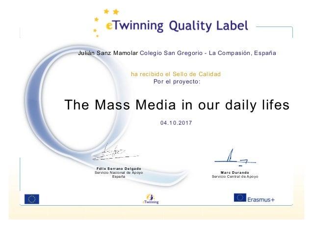 Julián Sanz Mamolar Colegio San Gregorio - La Compasión, España ha recibido el Sello de Calidad Por el proyecto: The Mass ...