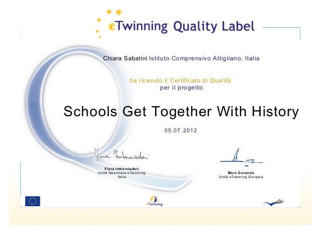 Chiara Sabatini Istituto Comprensivo Attigliano, Italia ha ricevuto il Certificato di Qualità per il progetto Schools Get ...