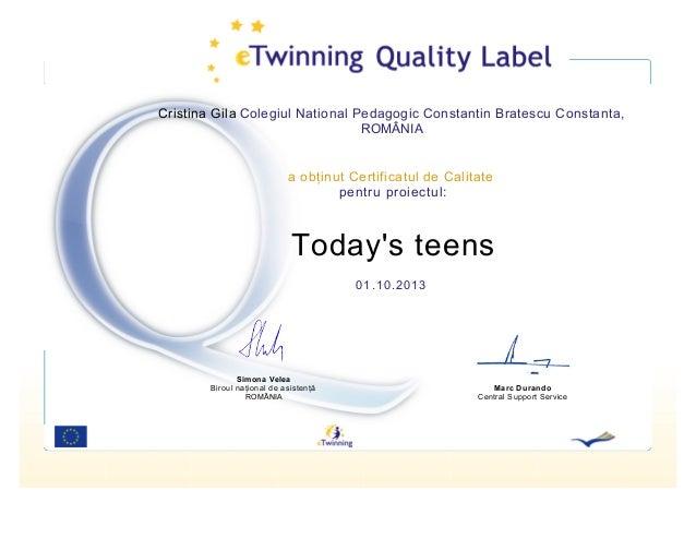 Cristina Gila Colegiul National Pedagogic Constantin Bratescu Constanta, ROMÂNIA  a obţinut Certificatul de Calitate pentr...