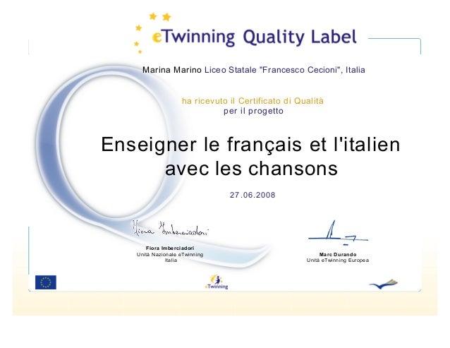 """Marina Marino Liceo Statale """"Francesco Cecioni"""", Italia  ha ricevuto il Certificato di Qualità per il progetto  Enseigner ..."""