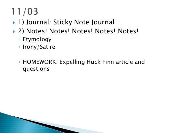    1) Journal: Sticky Note Journal   2) Notes! Notes! Notes! Notes! Notes!    ◦ Etymology    ◦ Irony/Satire    ◦ HOMEWOR...