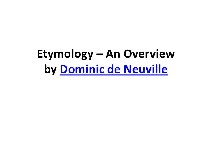 Etymology – An Overview by Dominic de Neuville