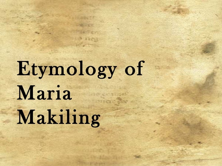 Etymology of Maria Makiling