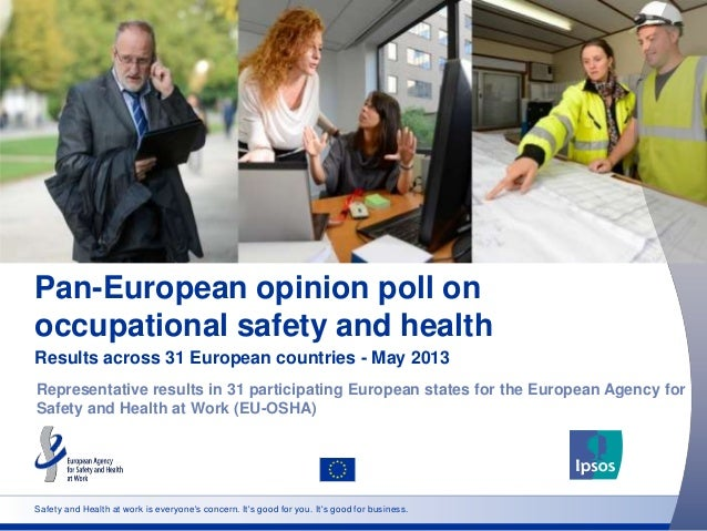 Pan-European opinion poll onoccupational safety and healthResults across 31 European countries - May 2013Representative re...