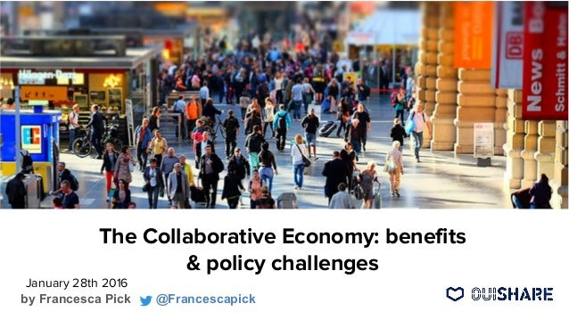 The Collaborative Economy: benefits & policy challenges January 28th 2016 Photo by Altzone (Wikimedia Commons) by Francesc...