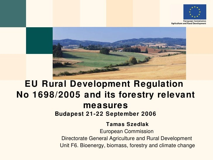 EU Rural Development RegulationNo 1698/2005 and its forestry relevant             measures        Budapest 21-22 September...