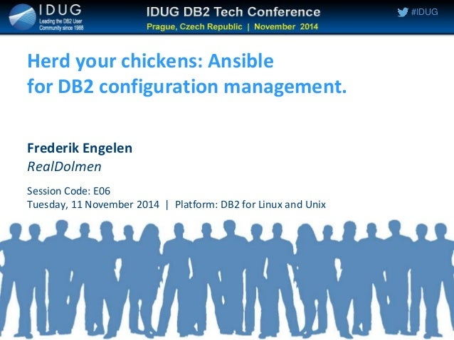 Herd your chickens: Ansible for DB2 configuration management