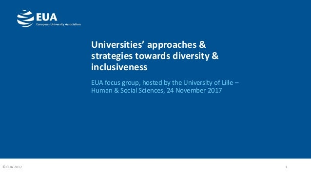 Universities' approaches & strategies towards diversity & inclusiveness EUA focus group, hosted by the University of Lille...