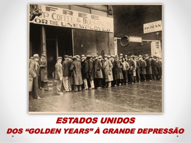 "ESTADOS UNIDOS DOS ""GOLDEN YEARS"" À GRANDE DEPRESSÃO"