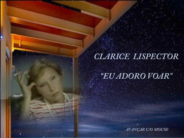 """CLARICE LISPECTOR """"EU ADORO VOAR""""  AVANÇAR C/O MOUSE"""