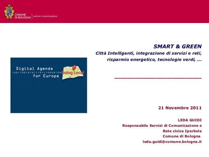 SMART & GREEN Città Intelligenti, integrazione di servizi e reti, risparmio energetico, tecnologie verdi, ... ____________...
