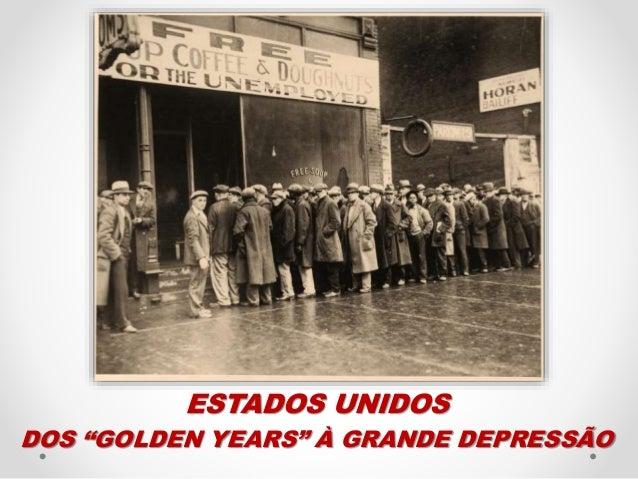 """ESTADOS UNIDOS DOS """"GOLDEN YEARS"""" À GRANDE DEPRESSÃO"""