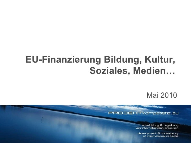 Mai 2010 EU-Finanzierung Bildung, Kultur, Soziales, Medien…