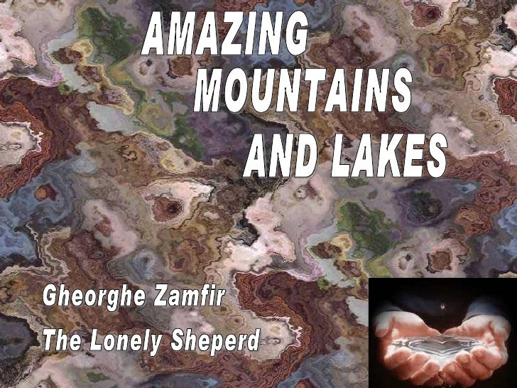 The Lonely Sheperd Gheorghe Zamfir AMAZING MOUNTAINS AND LAKES
