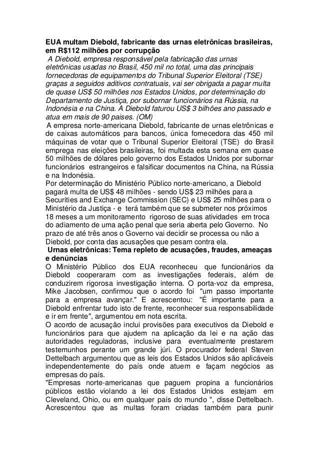 EUA multam Diebold, fabricante das urnas eletrônicas brasileiras,  em R$112 milhões por corrupção  A Diebold, empresa resp...
