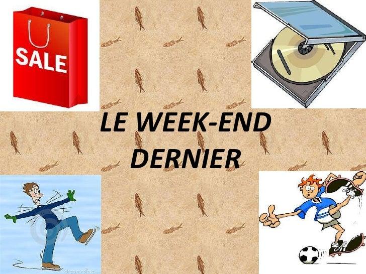 LE WEEK-END DERNIER<br />