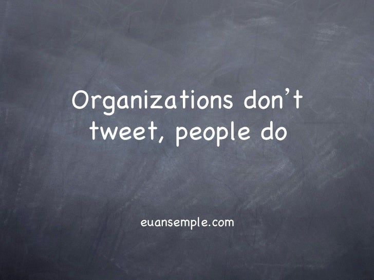 Organizations don t tweet, people do     euansemple.com
