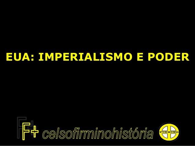 EUA: IMPERIALISMO E PODER