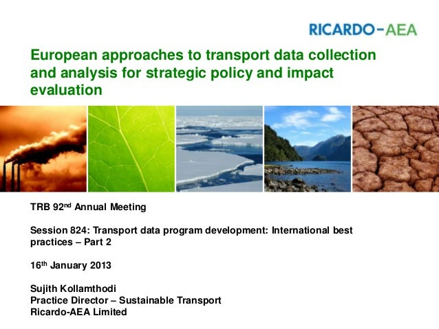 European approaches to transport data collectionand analysis for strategic policy and impactevaluationTRB 92nd Annual Meet...