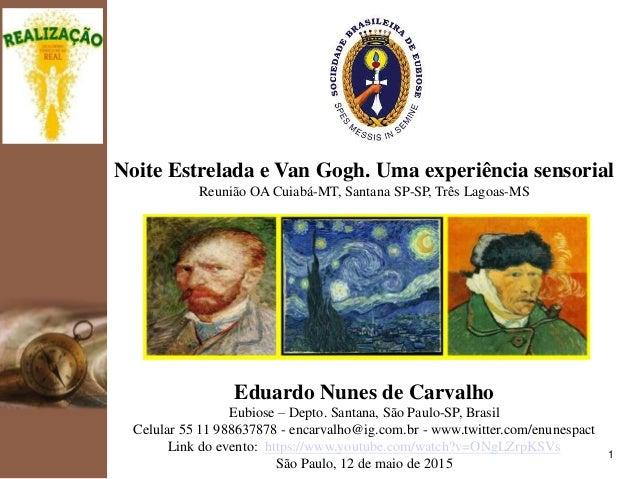 kpmg 1 Noite Estrelada e Van Gogh. Uma experiência sensorial Reunião OA Cuiabá-MT, Santana SP-SP, Três Lagoas-MS Eduardo N...