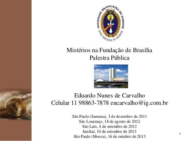 kpmg  Mistérios na Fundação de Brasília Palestra Pública  Eduardo Nunes de Carvalho Celular 11 98863-7878 encarvalho@ig.co...
