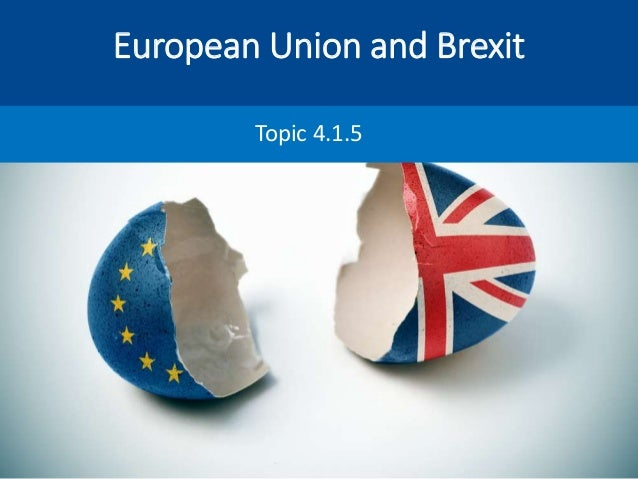 European Union and Brexit Topic 4.1.5