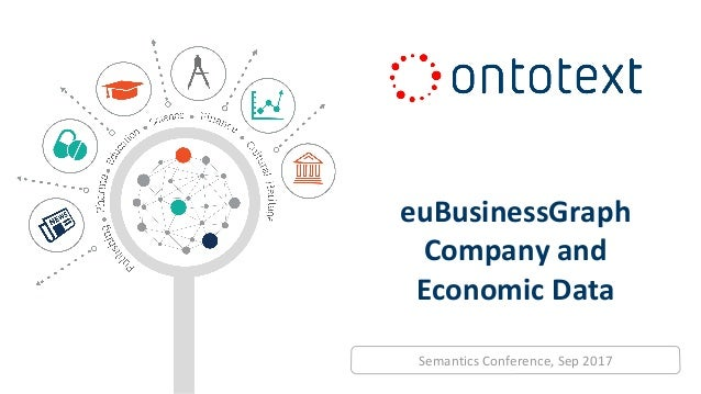 euBusinessGraph Company and Economic Data Semantics Conference, Sep 2017