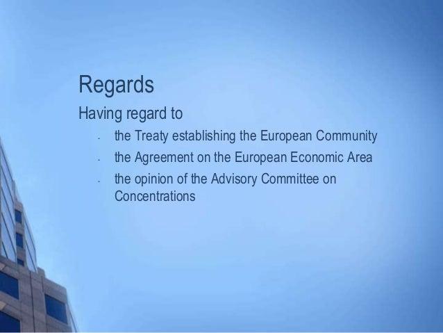 Regards Having regard to - the Treaty establishing the European Community - the Agreement on the European Economic Area - ...