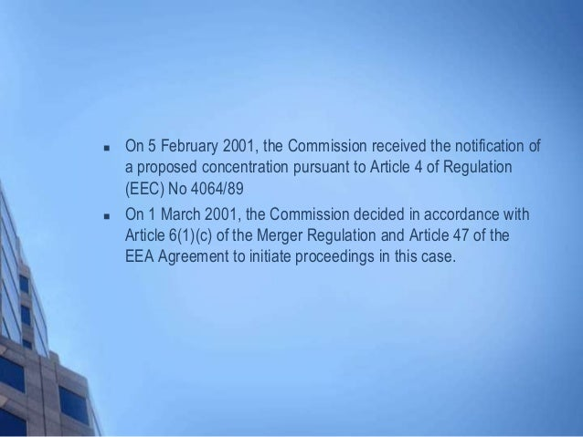  On 5 February 2001, the Commission received the notification of a proposed concentration pursuant to Article 4 of Regula...