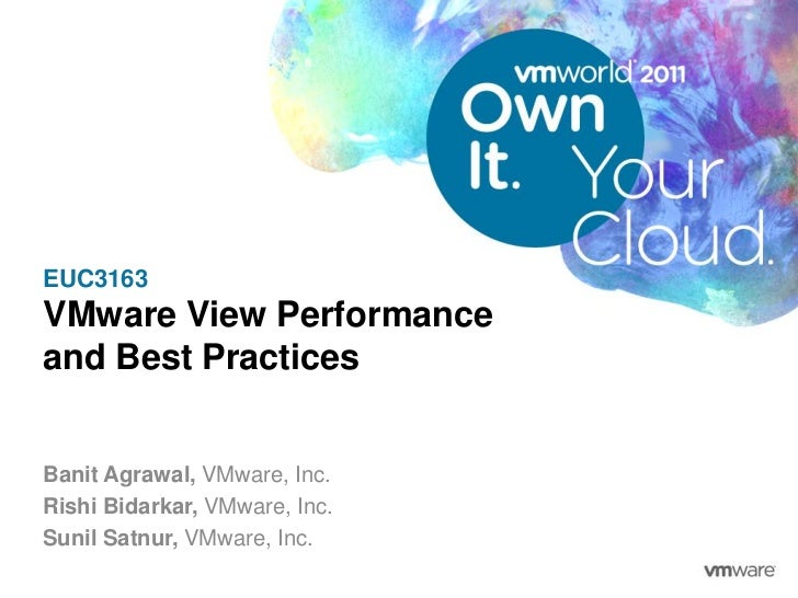 EUC3163VMware View Performanceand Best Practices<br />BanitAgrawal, VMware, Inc.<br />Rishi Bidarkar, VMware, Inc.<br />Su...