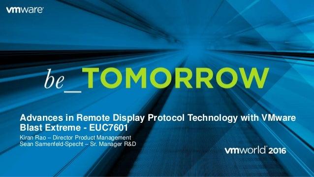 VMworld 2016: Advances in Remote Display Protocol Technology