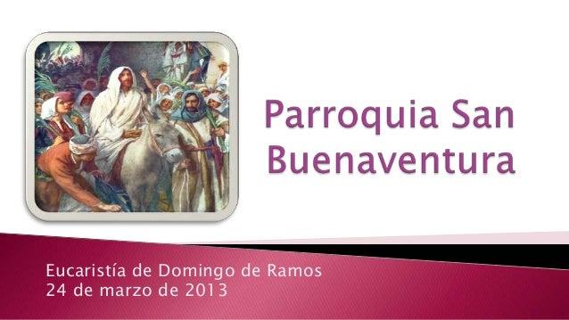 Eucaristía de Domingo de Ramos24 de marzo de 2013