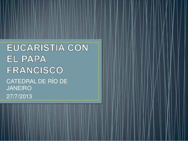 CATEDRAL DE RÍO DE JANEIRO 27/7/2013
